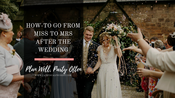 How-to Go From Miss to Mrs After the Wedding; How-to Change Your Name After the Wedding