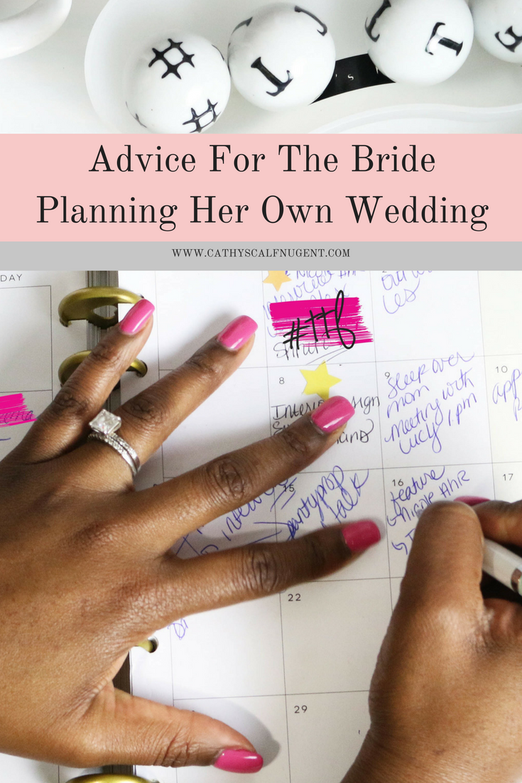 Advice For the Bride Planning Her Own Wedding, Wedding Planning Tips, Wedding Planning Advice, Atlanta Certified Wedding Planner