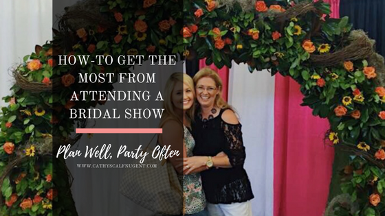 How to Get the Most From a Bridal Show, Atlanta Certified Wedding Planner and Coordinator