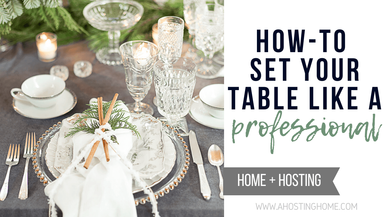 How-To Set Your Table Like a Professional This Holiday Season // A Hosting Home Blog
