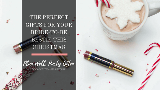 The Perfect Gifts For Your Bride-to-Be Bestie This Christmas // Bridal Gift Guide // Lipsense Review