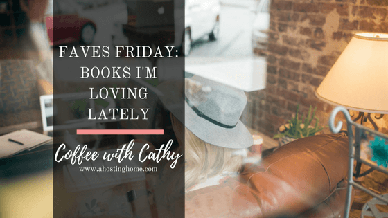 Faves Friday // Books I'm Loving Lately + Recent Reads