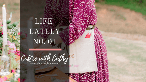 Life Lately | No. 01 // What I'm Up To and Loving Lately