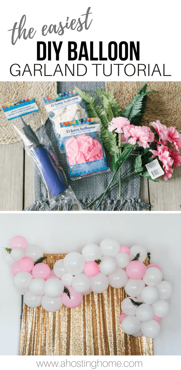 The Easiest DIY Balloon Garland Tutorial // A Hosting Home
