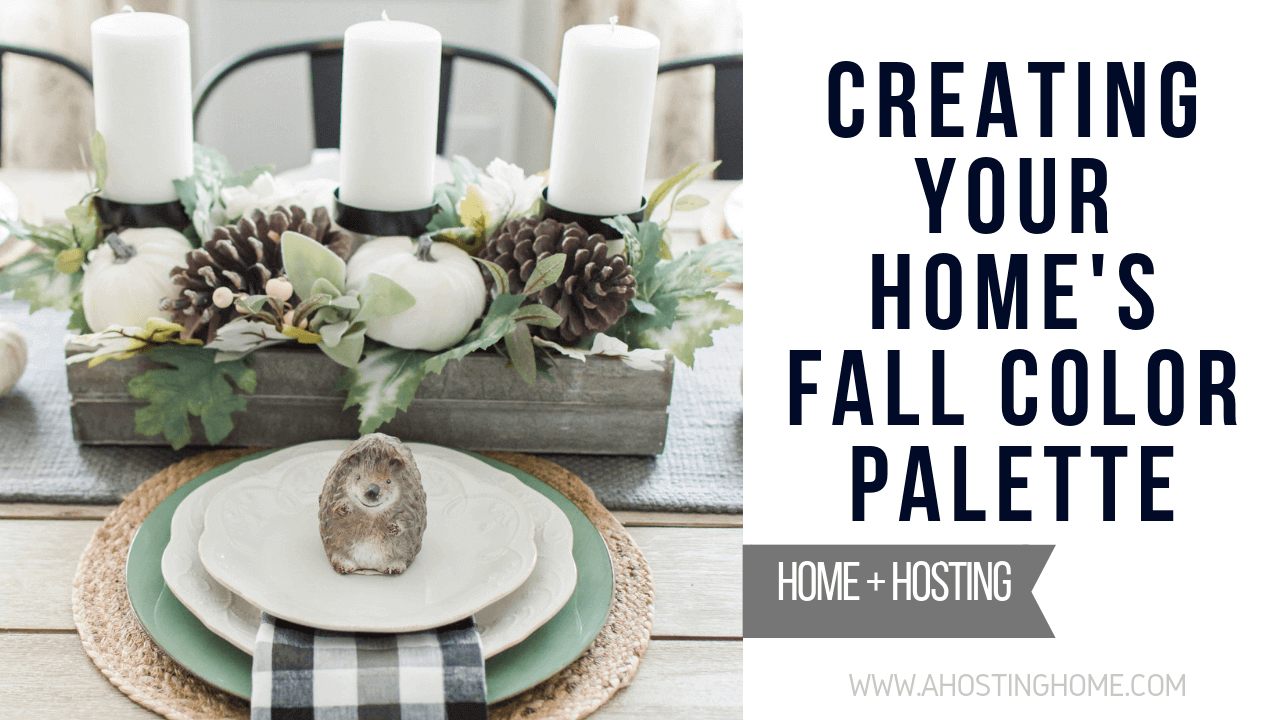 The Easy Way to Create a Fall Color Palette For Your Home