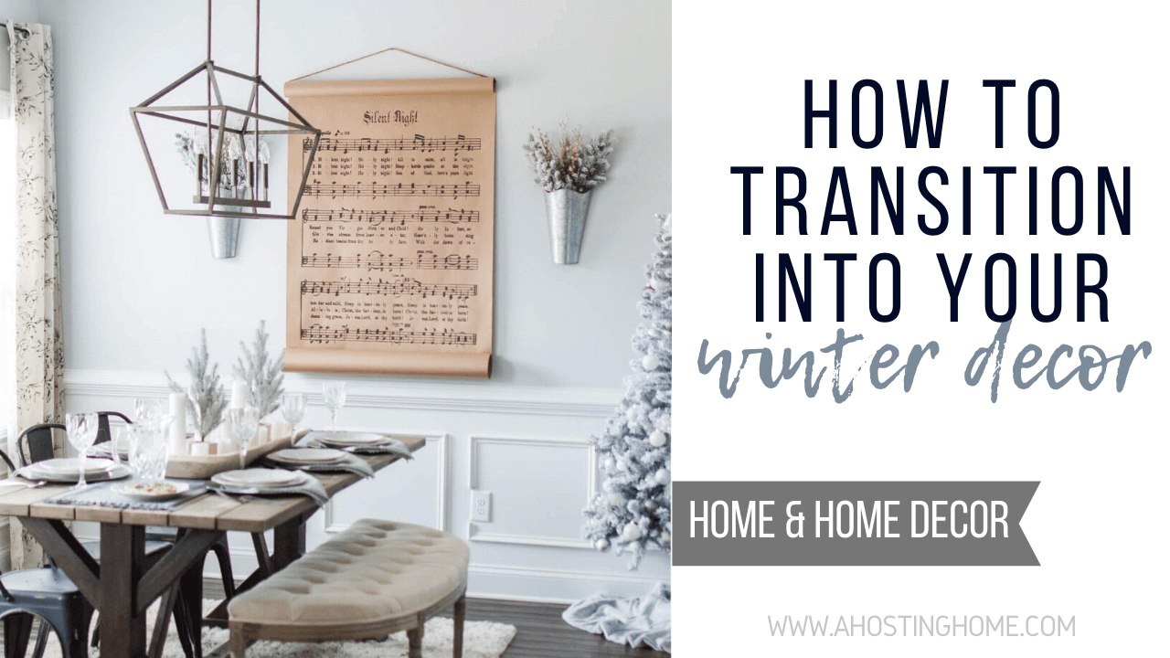 How To Transition Your Christmas Decor Into The Rest of Winter / A Hosting Home Blog
