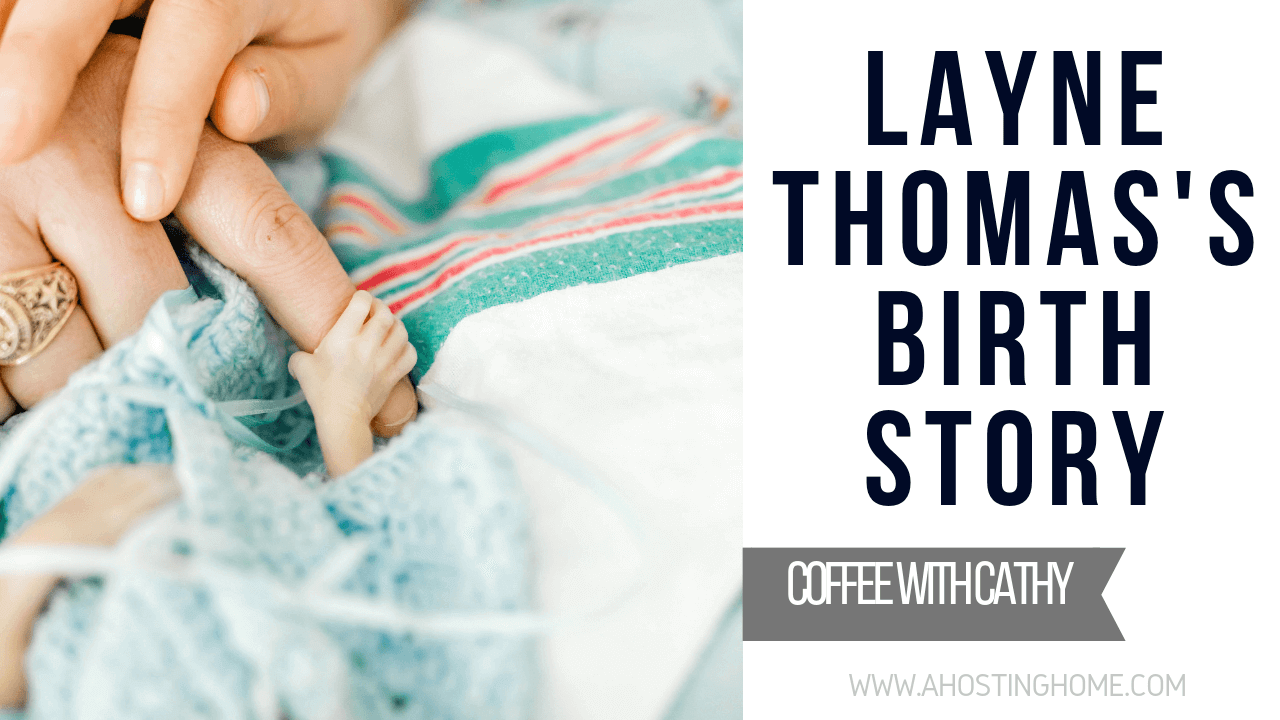 Layne Thomas Birth Story // A Hosting Home Blog