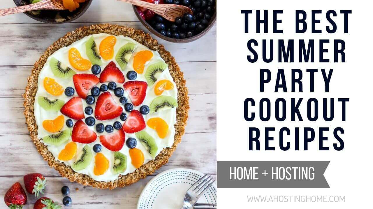 The Best Summer Party Recipes / The Best Summer Cookout Recipes / A Hosting Home Blog