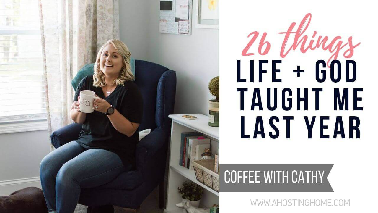 26 Things Life and God Taught Me Last Year / A Hosting Home Blog
