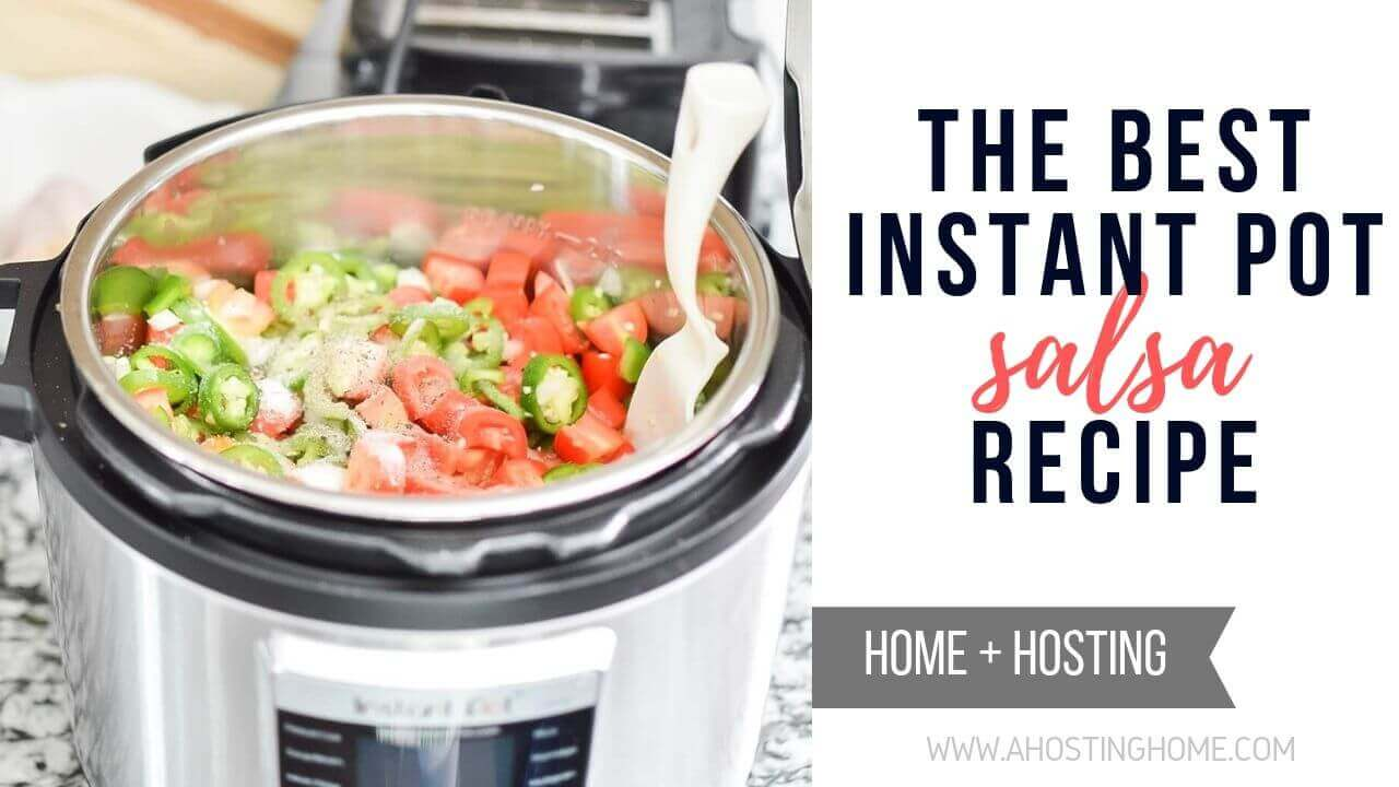 The Best Instant Pot Salsa Recipe / A Hosting Home Blog
