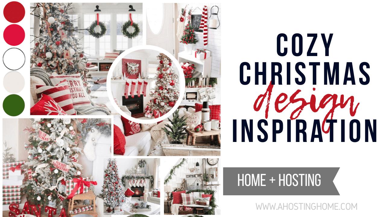 Cozy Christmas Design Inspiration / How-to Come up with Your Christmas Decorating Theme / A Hosting Home Blog