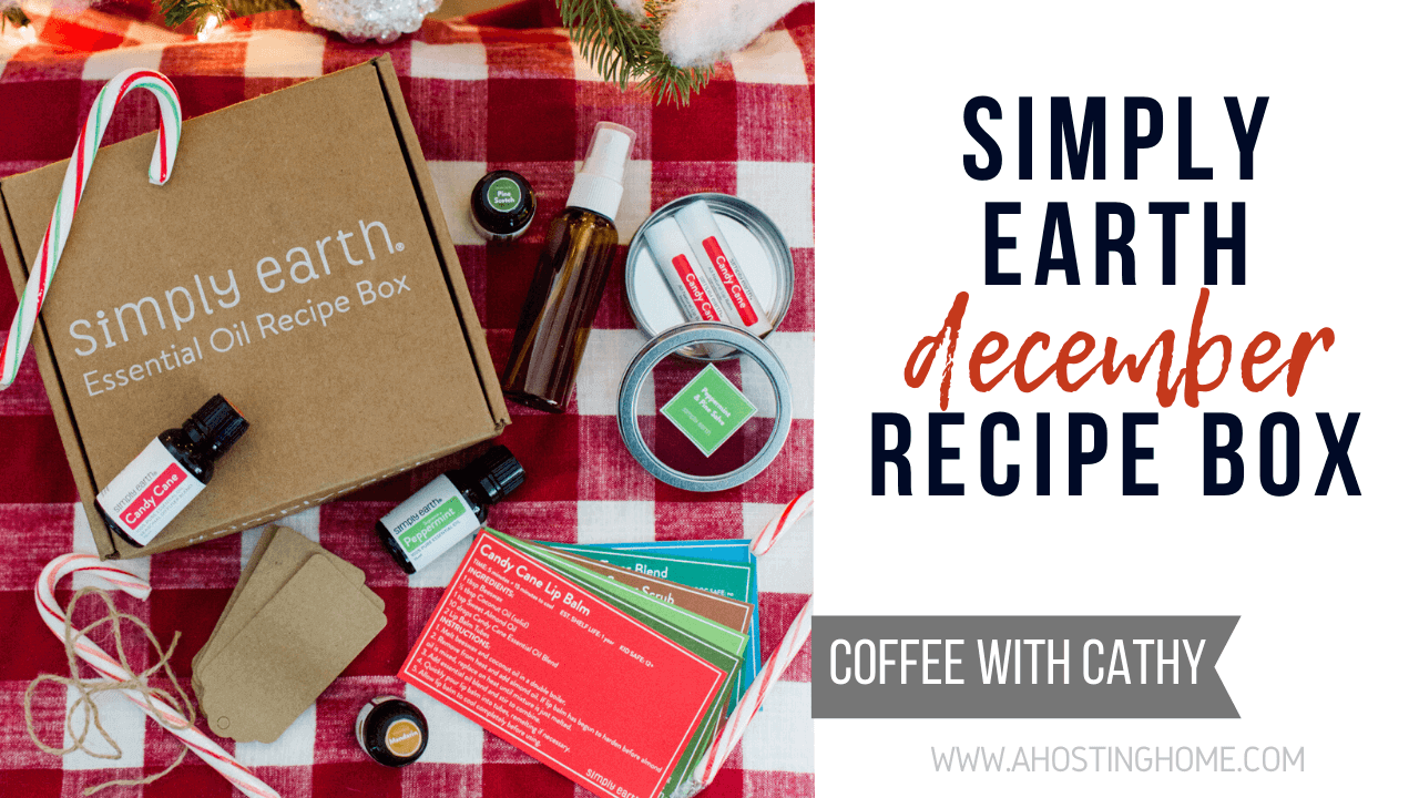 Simply Earth December Essential Oil Recipe Box // A Hosting Home Blog