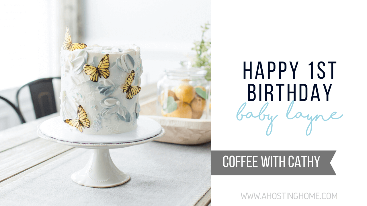 Happy First Birthday, Baby Layne! // A Hosting Home Blog