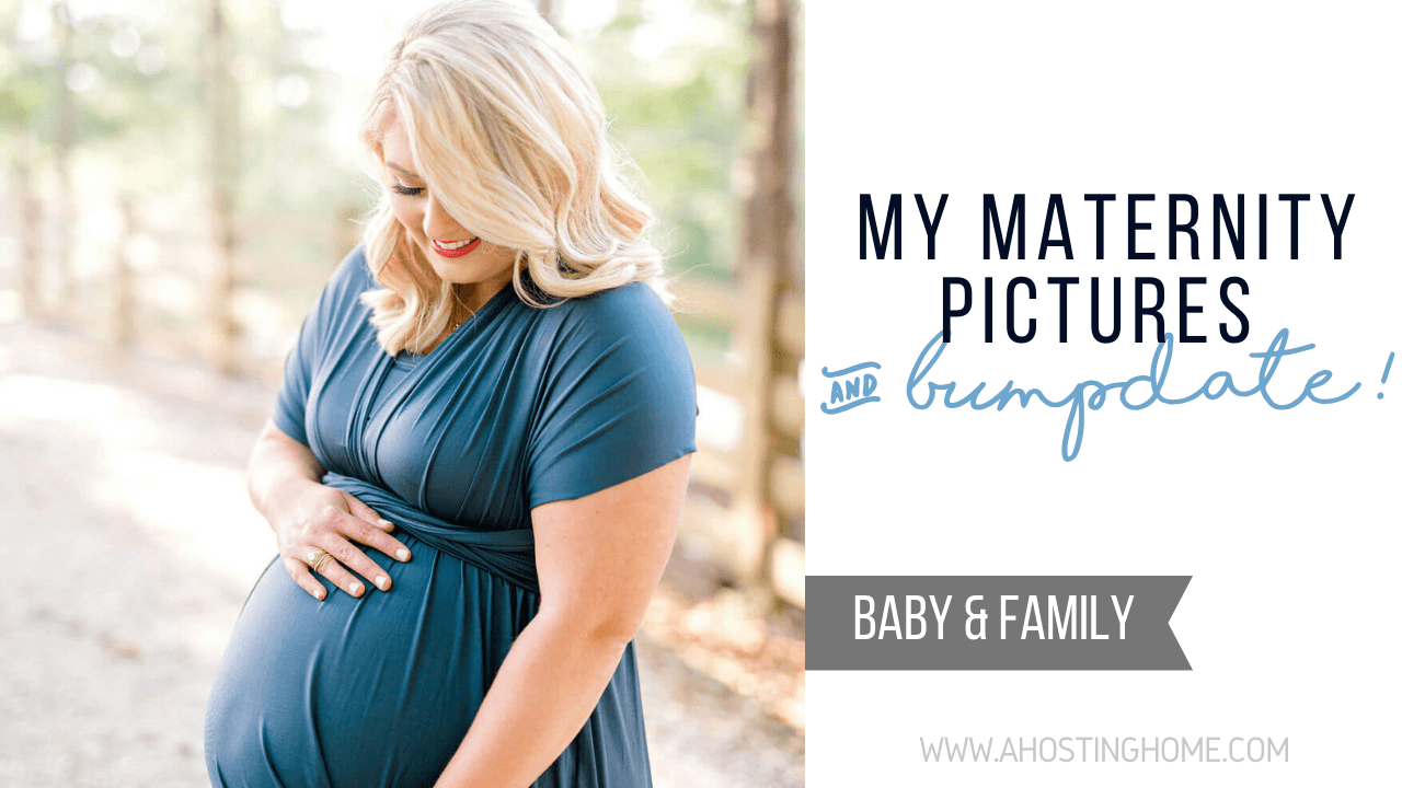 My Maternity Photos (and 32.5 week Bumpdate!) / A Hosting Home Blog
